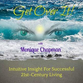 Get Over It with Monique Chapman