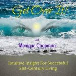 Get Over It with Monique Chapman