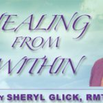 Healing From Within - Sheryl Glick Radio Show